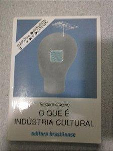 O Que É Indústria Cultural - Teixeira Coelho