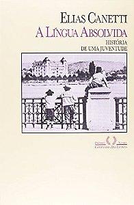 A Língua Absolvida - História De Uma Juventude Elias Canetti