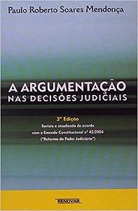 A Argumentação Nas Decisões Judiciais - Paulo Mendonça