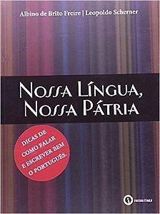 Nossa Língua, Nossa Pátria - Albino De Brito Freire