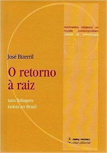 O Retorno a Raiz - José Bizerril