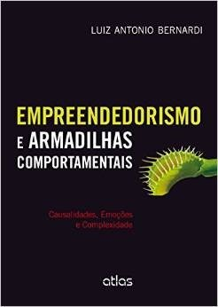 Empreendedorismo E Armadilhas Comportamentais - Luiz Bernardi