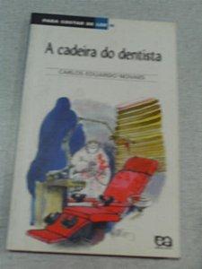 A Cadeira Do Dentista - Carlos Eduardo Novaes