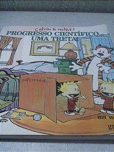 Calvin & Hobbes Progresso Científica...uma Treta ! - Bill Watterson