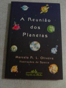 A Reunião Dos Planetas - Marcelo R.l. Oliveira