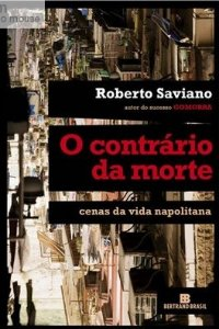 O Contrario Da Morte - Roberto Saviano Livro Lacrado
