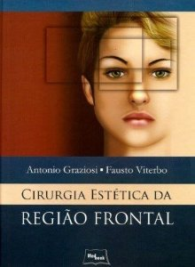 Cirurgia Estética Da Região Frontal - Antonio Graziosi