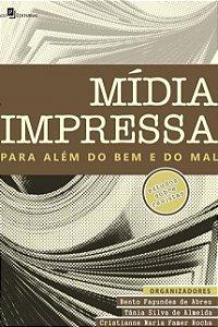 Mídia Impressa Para Além Do Bem E Do Mal - Bento Fagundes - Jornalismo