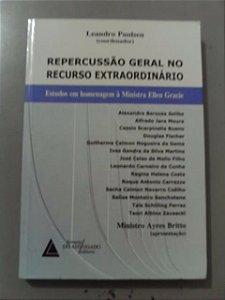 Repercussão Geral No Recurso Extraordinário - Leandro Pauylsen