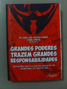 Grandes Poderes Trazem Grandes Responsabilidades - Nataniel dos Santos Gomes