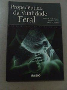 Propedêutica Da Vitalidade Fetal - Flávio A.prado E Outros