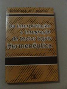Da Interpretação E Integração De Textos Legais Hermenêutica - Raimundo B. de C. Baptista