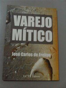 Varejo Mítico - José Carlos De Freitas
