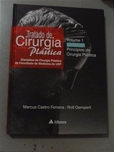 Tratado De Cirurgia Plástica - Princípios De Cirurgia Plástica vol. 1 - Marcus Castro Ferreira