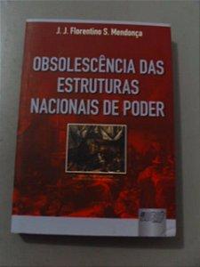 Obsolescência Das Estruturas Nacionais De Poder - J. J. Florentino
