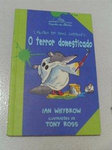 Lobinho Em Nova Aventura : O Terror Domesticado - Ian Whybro