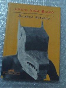 Lúcio Vira Bicho  Ricardo Azevedo