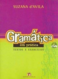 Gramática Em Prática - Textos E Exercícios - Suzana Davila