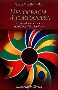 Democracia À Portuguesa - Retórica Democrática Na Tradição