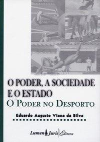 O Poder, A Sociedade, O Estado - Poder No Desporto - Eduardo Viana