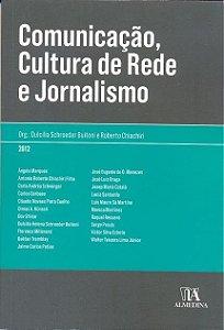 Comunicação, Cultura De Rede E Jornalismo Dulcilia Schroeder