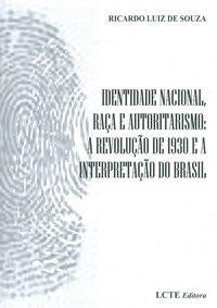 Identidade Nacional, Raça E Autoritarismo - Ricardo Luiz