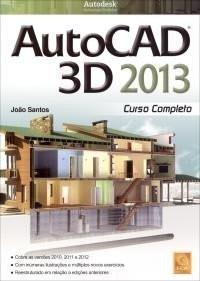Livro Autocad 3d 2013 - João Santos