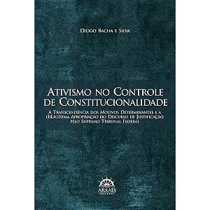 Ativismo No Controle De Constitucionalidade - Diogo Silva