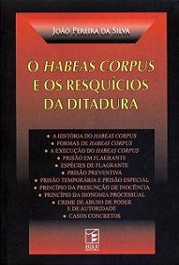 O Habeas Corpus E Os Resquícios Da Ditadura - João Silva