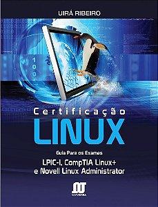 Certificação Linux - Guia Para Os Exames Lpic-1, Outros - Uirá Ribeiro