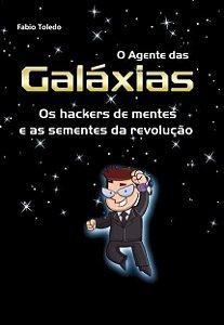 O Agente Das Galáxias - Os Hackers De Mente E As Sementes