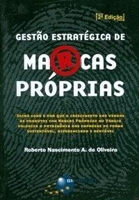 Gestão Estratégica De Marcas Próprias - Roberto Oliveira