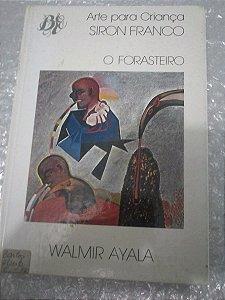 Arte Para Criança Siron Franco O Forasteiro Walmir Ayala
