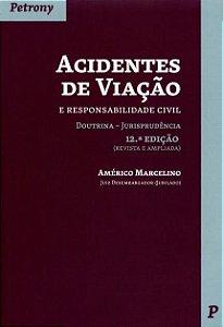 Acidentes De Viação E Responsabilidade Civil - 12ª Ed. 2014 - Américo Marcelino