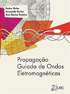 Propagação Guiada De Ondas Eletromagneticas - Pedro Pinho