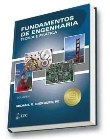 Livro: Fundamentos De Engenharia - Teoria E Prática Vol. 4 - Michael R. Lindeburg