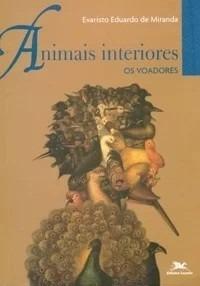 Animais Interiores - Os Voadores - Evaristo De Miranda