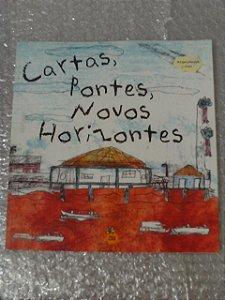 Cartas, Pontes, Novos Horizontes - Vaga Lume ( Org )