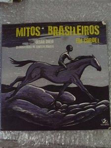 Mitos Brasileiros Em Cordel - César Obeio