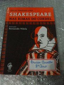 Shakespeare Nas Rimas Do Cordel - Stélio Torquato Lima