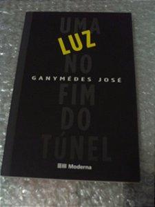 Uma Luz No Fim Do Túnel - Ganymédes José