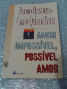 Amor Impossível, Possível Amor - Pedro Bandeira