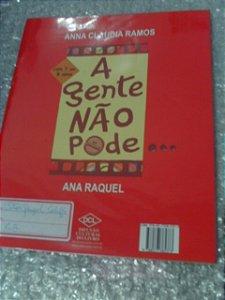 A Gente Não Pode Nada - Anna Claudia Ramos