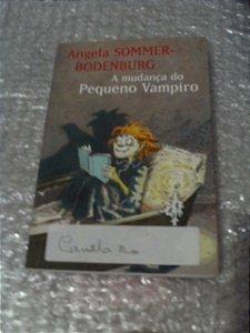 A Mudança Do Pequeno Vampiro - Angela Sommer-bodenburgo
