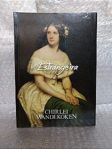 A Estrangeira - Chirlei Wandekoken