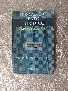 Teoria do Fato Jurídico: Plano da Existência - Marcos Bernardes de Mello