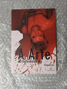 A Arte da Automutilação - Felipe Lion