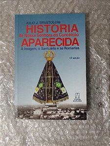 História de Nossa Senhora da Conceição Aparecida - Júlio J. Brustoloni