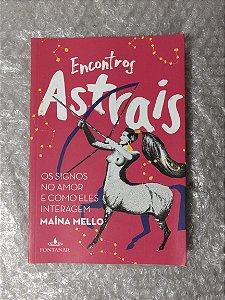 Encontros Astrais - Maína Mello