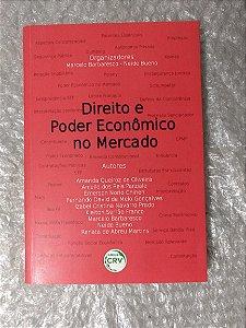 Direito E Poder Econômico No Mercado - Marcelo Barbaresco e Neide Bueno